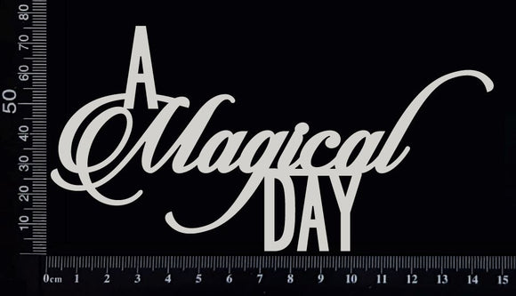 A Magical Day - White Chipboard