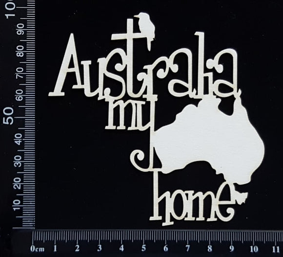 Australia My Home - White Chipboard