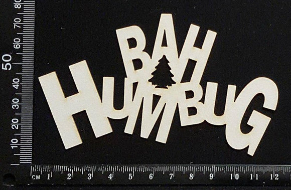 Bah Humbug - White Chipboard