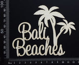 Bali Beaches - White Chipboard