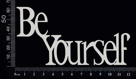 Be Yourself - White Chipboard