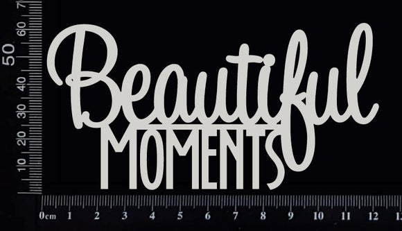Beautiful Moments - White Chipboard