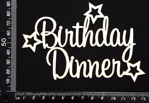 Birthday Dinner - White Chipboard