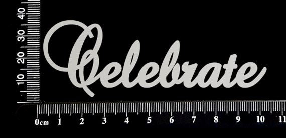 Elegant Word - Celebrate - White Chipboard