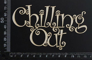 Chilling Out - White Chipboard
