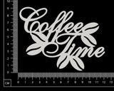 Coffee Time - B - White Chipboard
