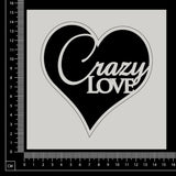 Crazy Love - White Chipboard