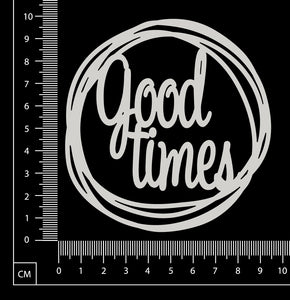 Distressed Word Circle - Good times - White Chipboard