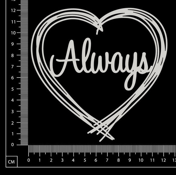 Distressed Word Heart - Always - White Chipboard