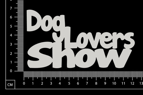 Dog Lovers Show - White Chipboard