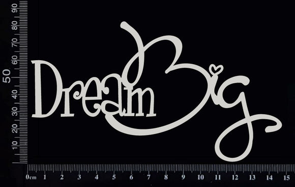 Dream Big - Large - White Chipboard