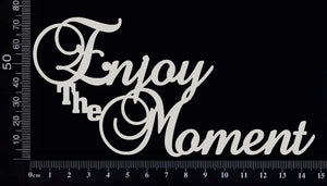 Enjoy The Moment - Large - White Chipboard