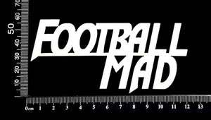 Football Mad - White Chipboard