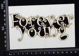 Forever Young - White Chipboard