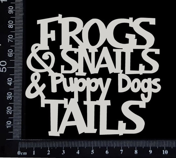 Frogs & Snails & Puppy Dogs Tails - White Chipboard
