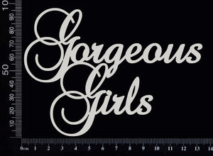 Gorgeous Girls - White Chipboard