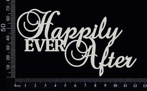 Happily Ever After - White Chipboard