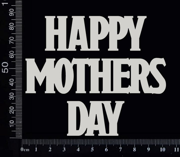 Happy Mothers Day - CA - Large - White Chipboard
