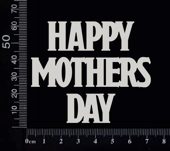 Happy Mothers Day - CB - Small - White Chipboard