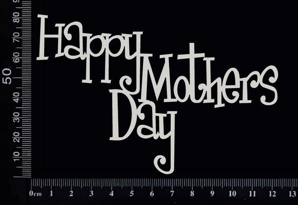 Happy Mothers Day - B - White Chipboard
