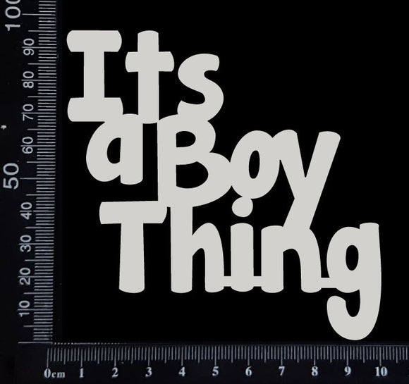 Its a Boy Thing - White Chipboard