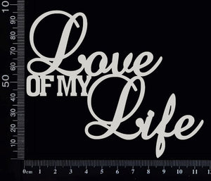 Love of my Life - Large - White Chipboard