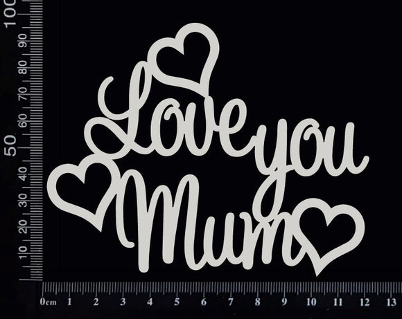Love You Mum - Large - White Chipboard