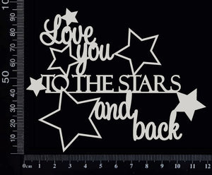Love you to the Stars and Back - White Chipboard