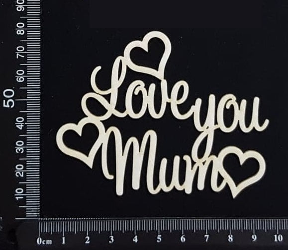 Love You Mum - Small - White Chipboard