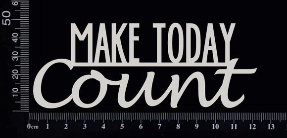 Make Today Count - A - White Chipboard