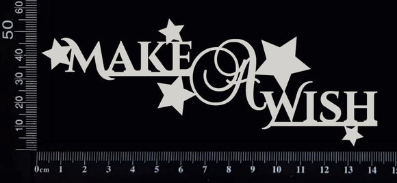 Make a Wish - White Chipboard