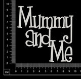 Mummy and Me - White Chipboard