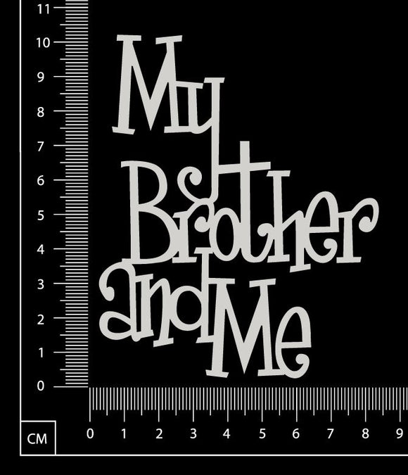 My Brother and Me - White Chipboard