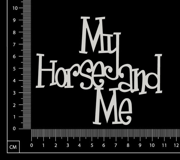 My Horse and Me - White Chipboard