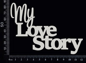 My Love Story - White Chipboard