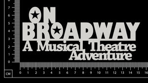 On Broadway A Musical Theatre Adventure - White Chipboard