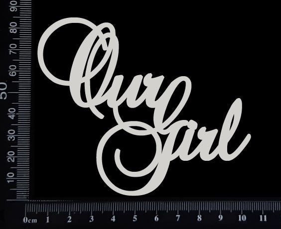 Our Girl - White Chipboard
