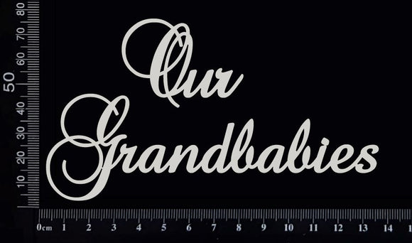 Elegant Word - Our Grandbabies - White Chipboard