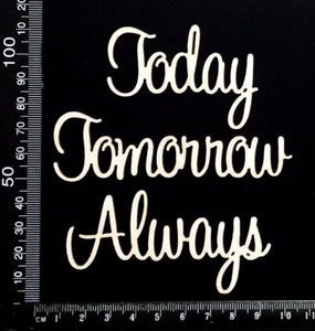 Sapphire Word Set - Today Tomorrow Always - White Chipboard