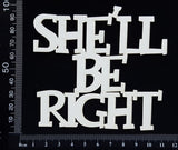 She'll Be Right - White Chipboard