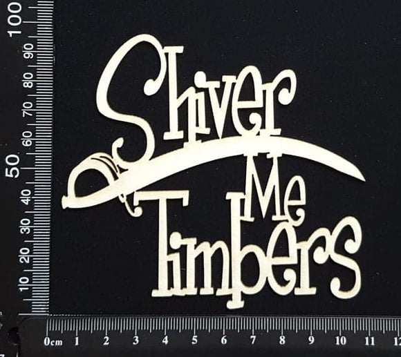 Shiver Me Timbers - White Chipboard