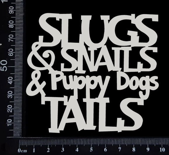 Slugs & Snails & Puppy Dogs Tails - White Chipboard