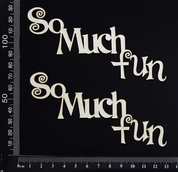 So Much Fun - Set of 2 - White Chipboard