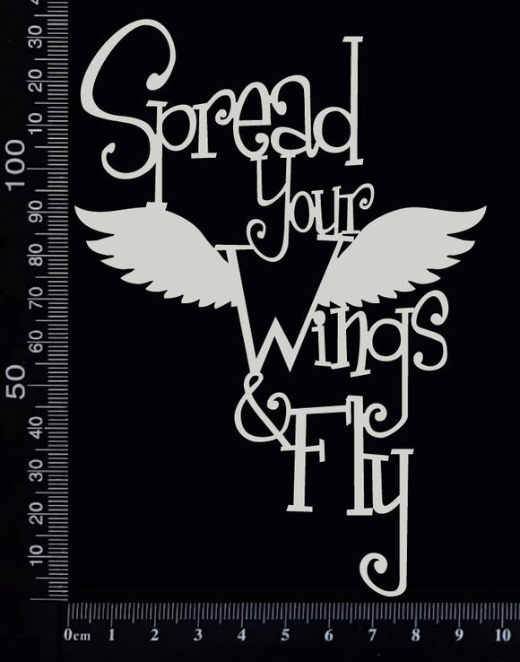 Spread Your Wings & Fly - White Chipboard