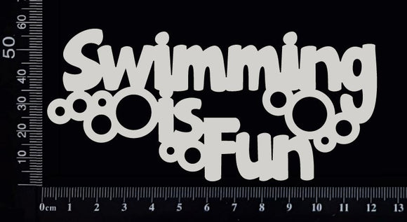 Swimming is Fun - A - White Chipboard