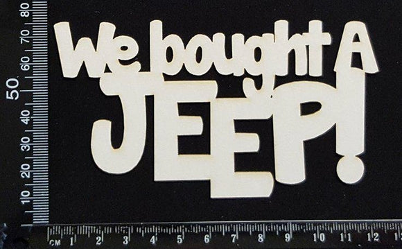 We Bought A Jeep! - White Chipboard