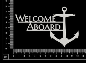 Welcome Aboard - B - White Chipboard
