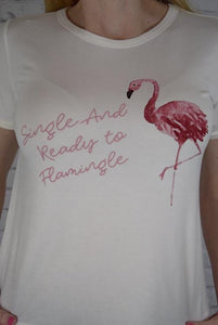 'Single and Ready to Flamingle' Tee (close-up)