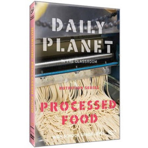 Daily Planet in the Classroom Nutrition Series: Processed Food
