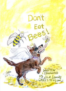 Announcing Forthcoming Title: Heaven Can Rest! The Sequel to Lisa Loucks-Christenson's Don't Eat Bees!